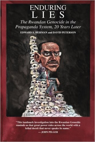 Enduring Lies: The Rwandan Genocide in the Propaganda System, 20 Years Later Paperback  – October 20, 2014,  by Edward S. Herman (Author),    David Peterson (Author)